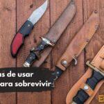 9 formas de usar un cuchillo para sobrevivir